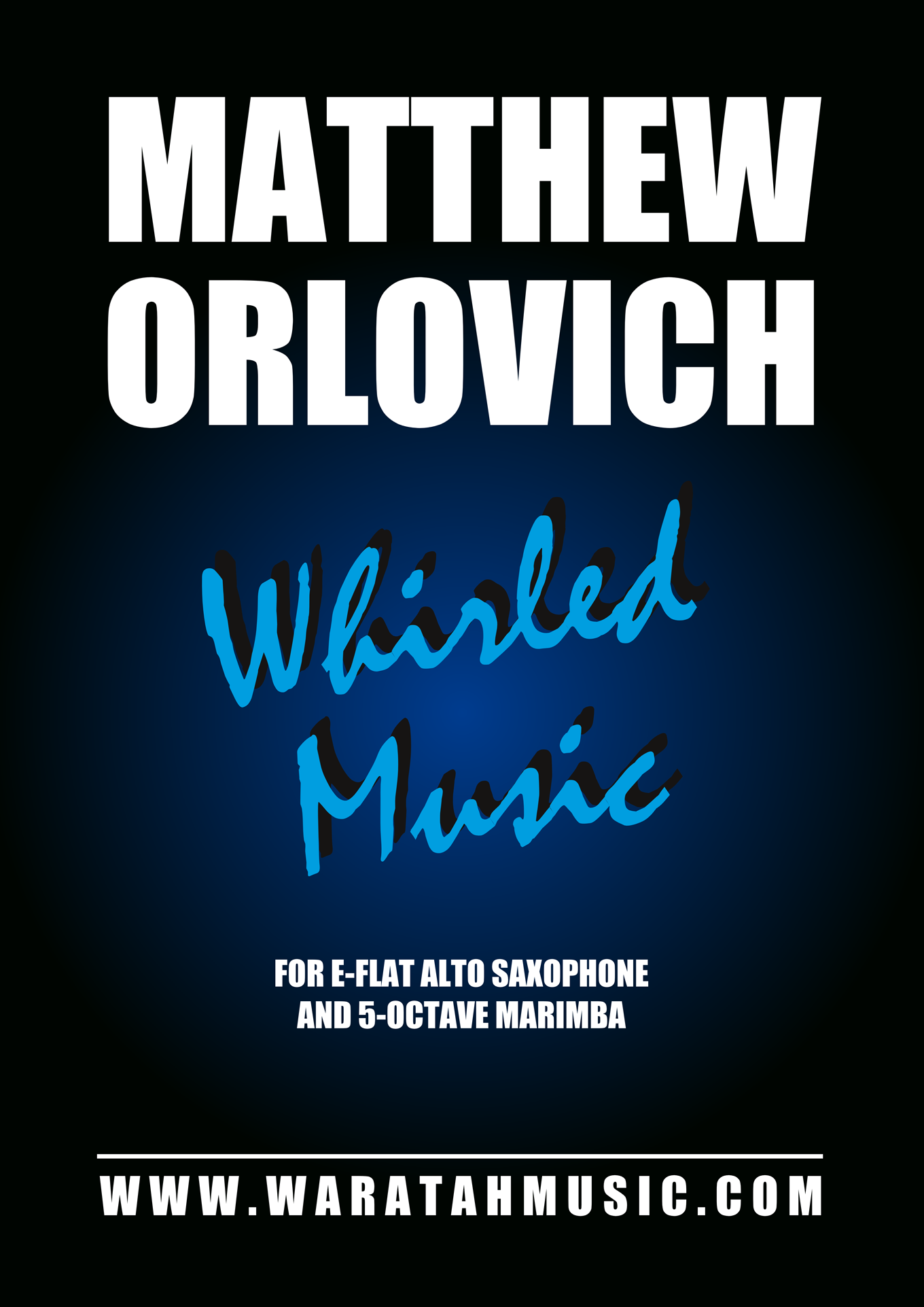 Whirled Music (for alto sax and 5-octave marimba) – By Matthew Orlovich.
