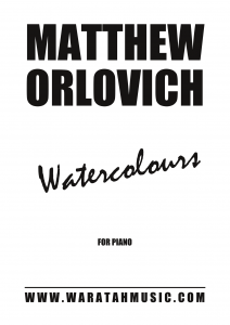 Watercolours (for piano) – By Matthew Orlovich.