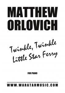 Twinkle, Twinkle Little Star Ferry (for piano) – By Matthew Orlovich.