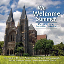 CD cover: We Welcome Summer. Christmas in an Australian Cathedral.