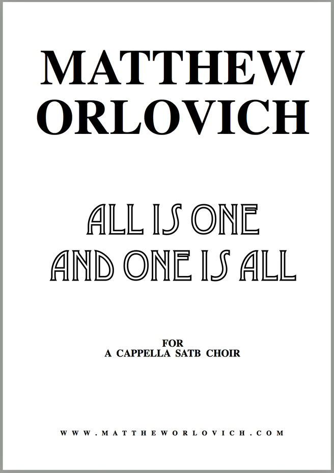 "Score sample: ""All is one and one is all"" (for a cappella SATB choir) – By Matthew Orlovich."