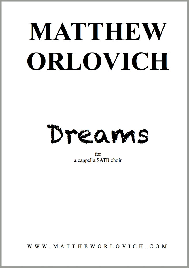 "Score sample: ""Dreams"" (for a cappella SATB choir) by Matthew Orlovich."