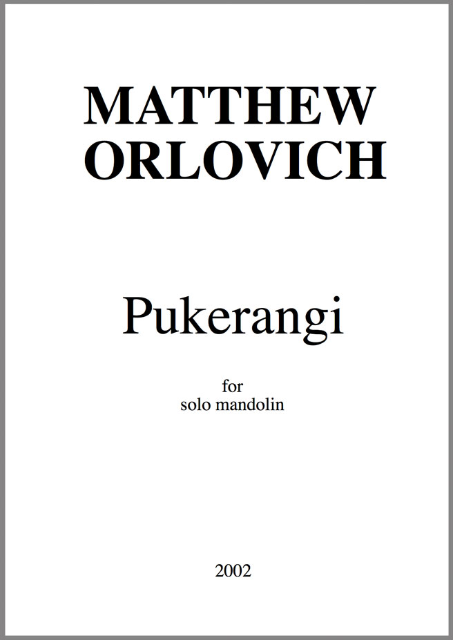 Pukerangi (for solo mandolin) – By Matthew Orlovich.
