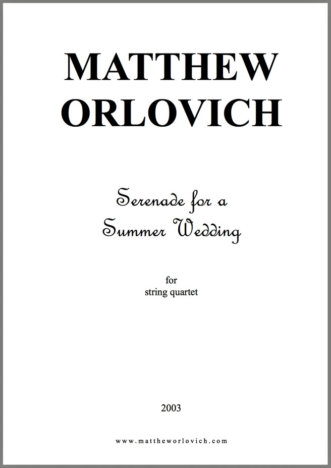 "Score sample – ""Serenade for a Summer Wedding"" – (for string quartet) – By Matthew Orlovich."