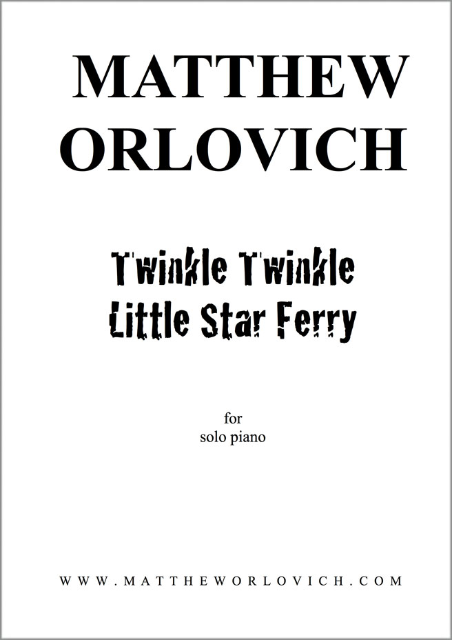 "Score sample: ""Twinkle Twinkle Little Star Ferry"" (for solo piano) – Title Page."