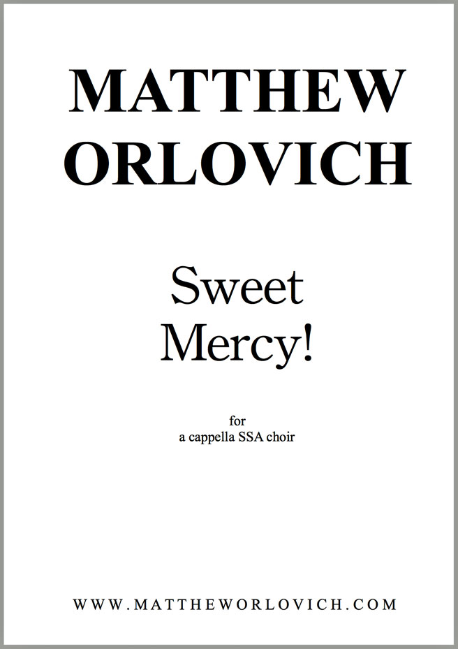 "Score sample: ""Sweet Mercy!"" (for a cappella SSA choir) by Matthew Orlovich."