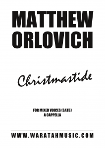 Christmastide for mixed voices (SATB) – a cappella – By Matthew Orlovich.