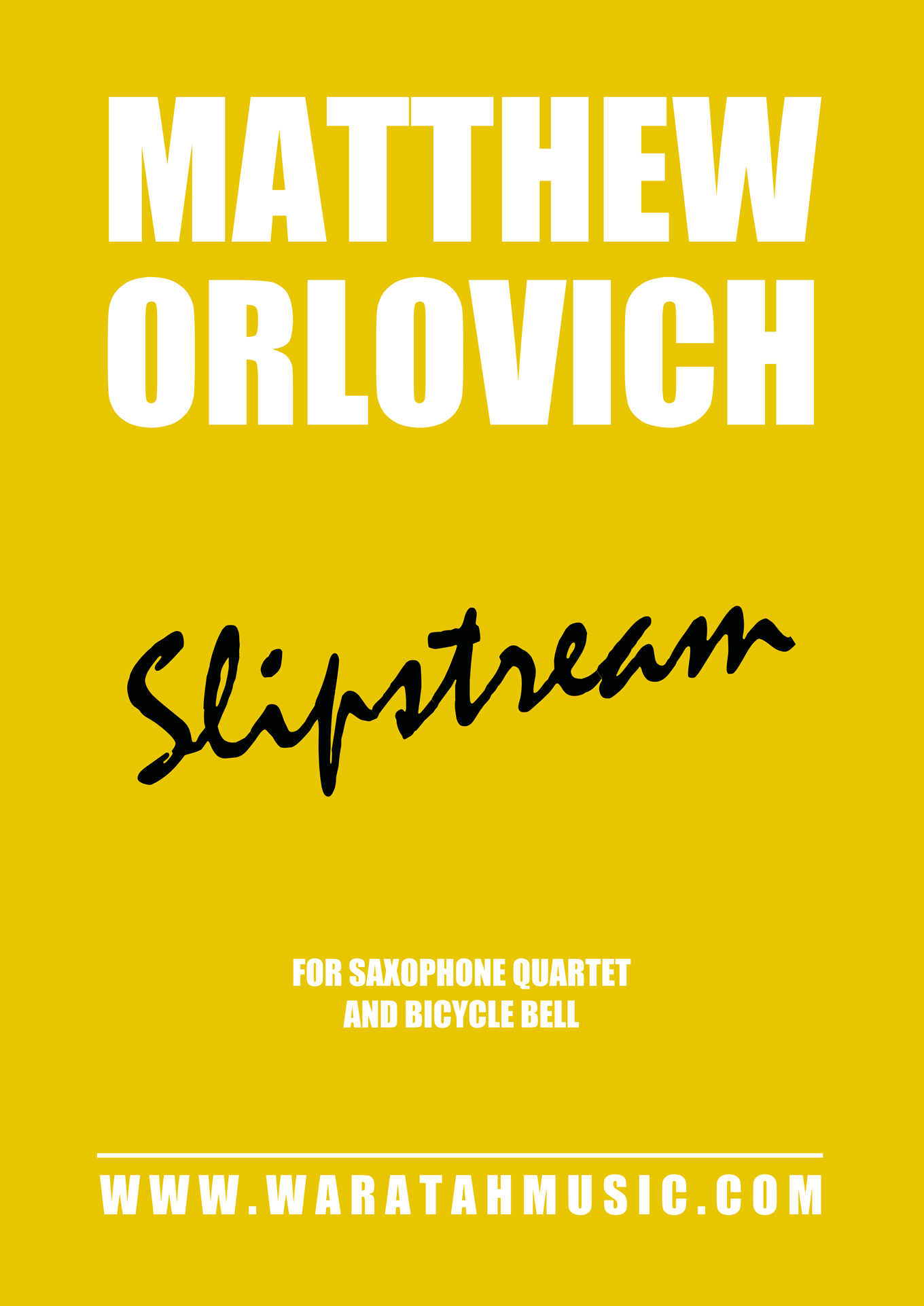 Slipstream (for saxophone quartet & bicycle bell) – By Matthew Orlovich.