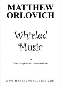 Score sample: Whirled Music (for Eb alto saxophone and 5-octave marimba) - Title Page.