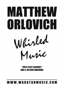 Whirled Music (for B-flat clarinet and 5-octave marimba) – By Matthew Orlovich.