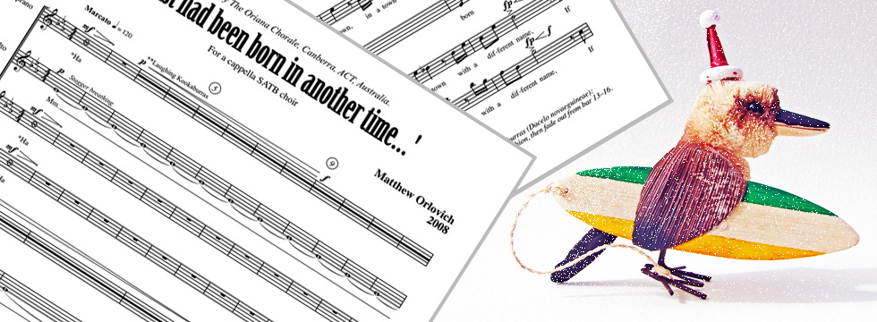 If Christ had been born in another time (for a cappella SATB choir, 2008).