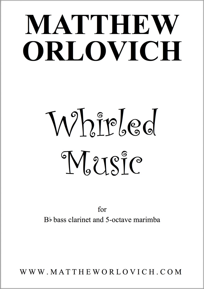 Score sample: Whirled Music (for Bb bass clarinet and 5-octave marimba) – Title Page